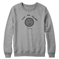 Pluto Has Feelings Too Crewneck Sweatshirt