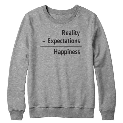 Happiness = Reality - Expectations Crewneck Sweatshirt