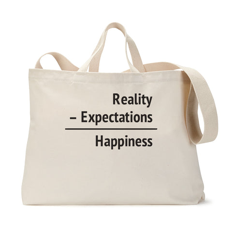 Happiness = Reality - Expectations Tote Bag