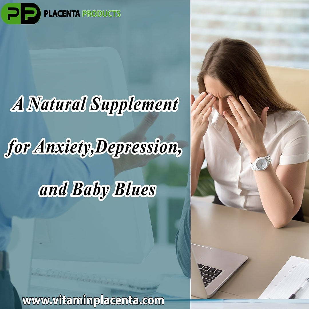 Best Natural Supplement for Anxiety, Depression and Baby Blues