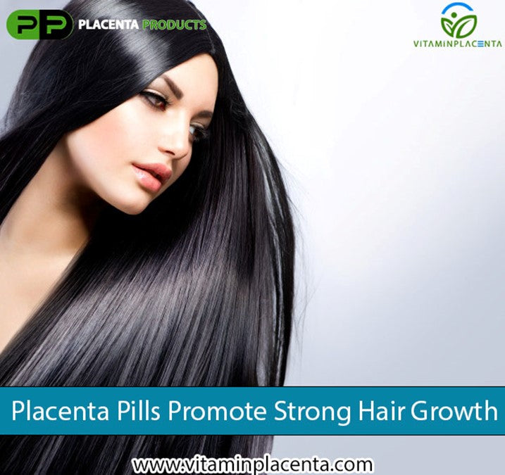 Placenta Pills Promote Strong Hair Growth