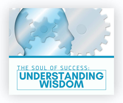 The Soul of Success: Understanding Wisdom