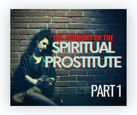 The Economy of the Spiritual Prostitute: Part 1 Paula Price Archive Library