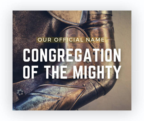 Our Official Name: Congregation of the Mighty