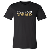"""Watch Me Greaux"" Length Check Tee"