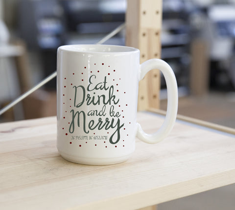 Eat, Drink, & Be Merry Coffee Mug