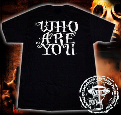 Who Are You - Psycho Realm Tee