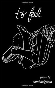 To Feel Poems by Sami Helgeson - Birdy's Bookstore