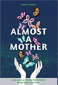 Almost a Mother by Christy Wopat - Birdy's Bookstore
