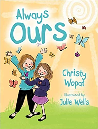 Always Ours by Christy Wopat - Birdy's Bookstore