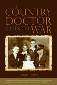A Country Doctor Goes to War by Tamara Thayer - Birdy's Bookstore