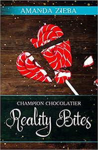 Champion Chocolatier: Reality Bites by Amanda Zieba - Birdy's Bookstore