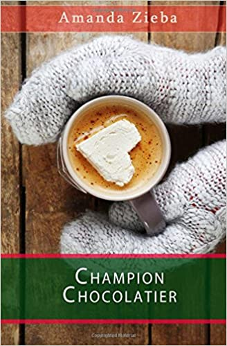 Champion Chocolatier by Amanda Zieba - Birdy's Bookstore