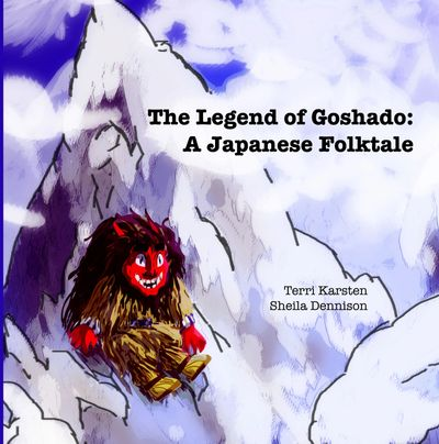 The Legend of Goshado: A Japanese Folktale by Terri Karsten and Sheila Dennison - Birdy's Bookstore