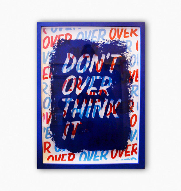 """DON'T OVER THINK IT "" by Signs of Power"