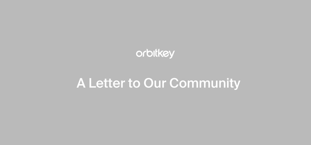 To Our Orbitkey Community