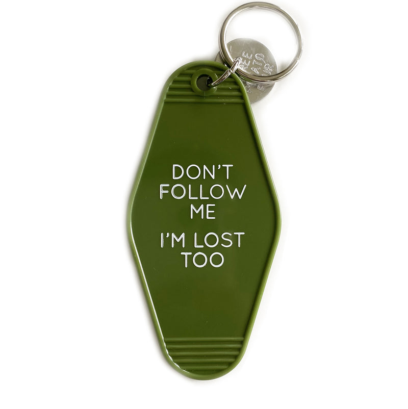 Don't Follow Me I'm Lost Too Key Tag
