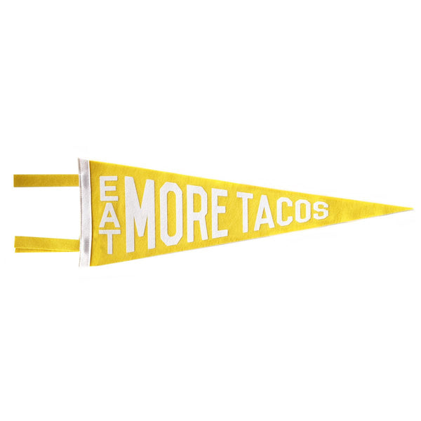 EAT MORE TACOS PENNANT - YELLOW