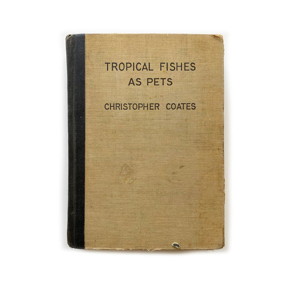 Vintage Book - Tropical Fishes As Pets, Christopher Coates