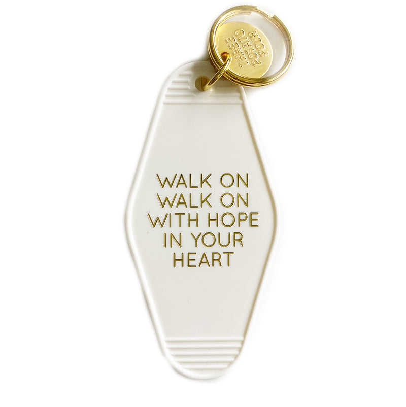 Walk On With Hope In Your Heart Key Tag