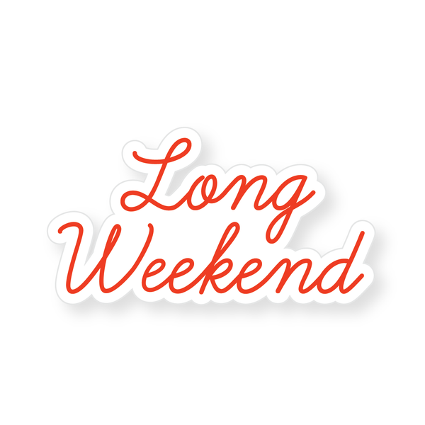 Sticker - Long Weekend