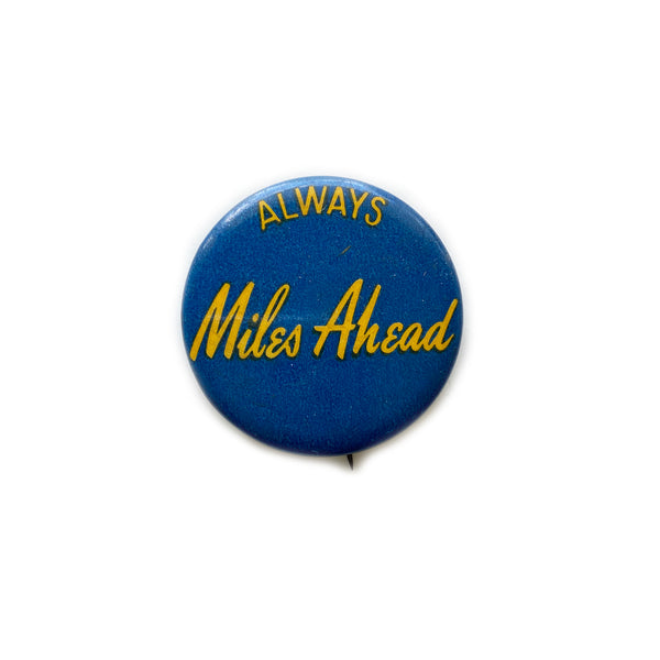Vintage Button - Always Miles Ahead