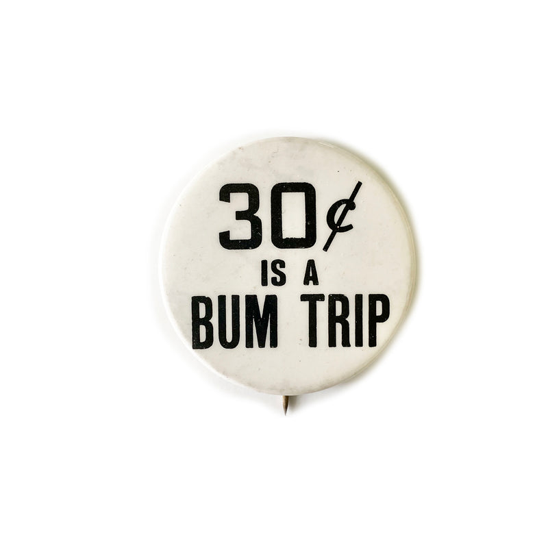 Vintage Button - Bum Trip