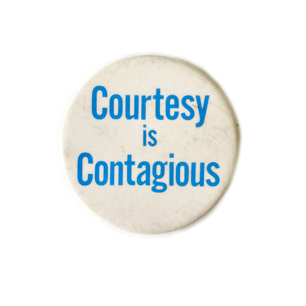Vintage Button - Courtesy is Contagious