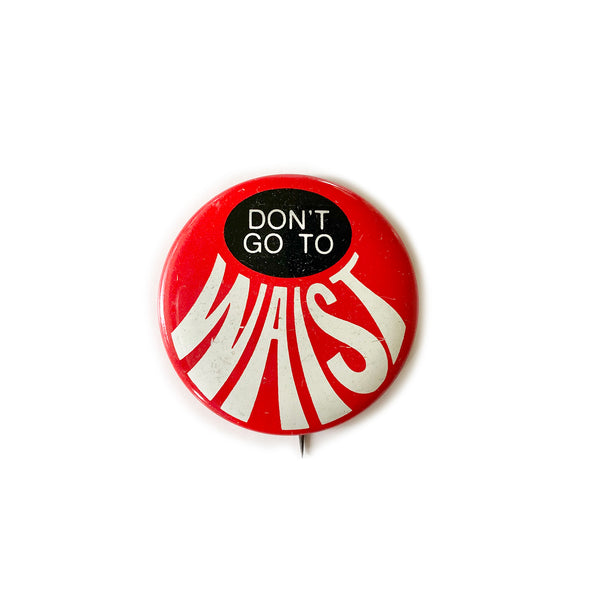 Vintage Button - Don't Go To Waist