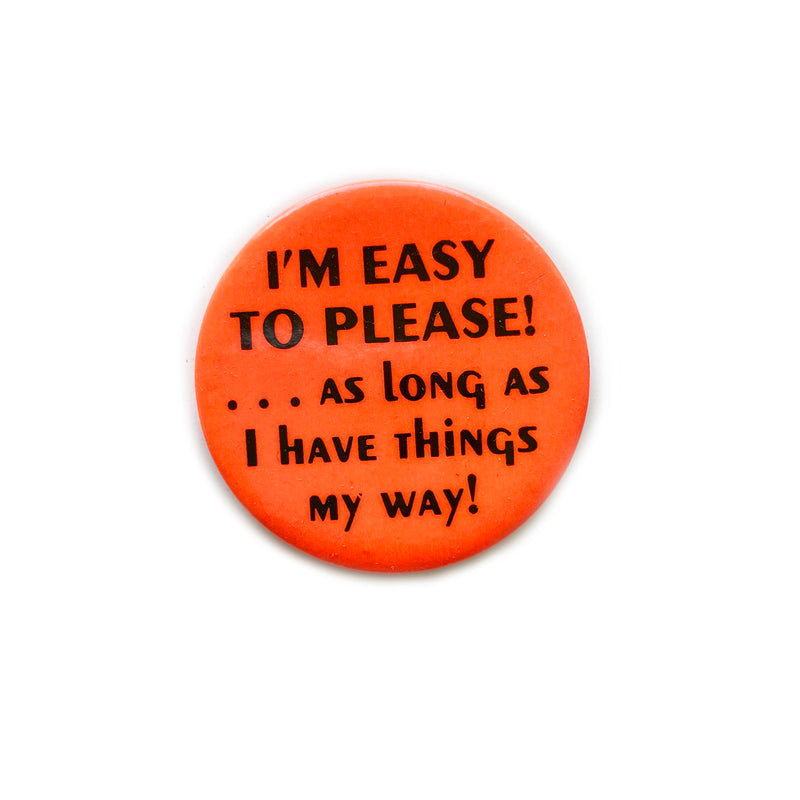Vintage Button - I'm Easy To Please