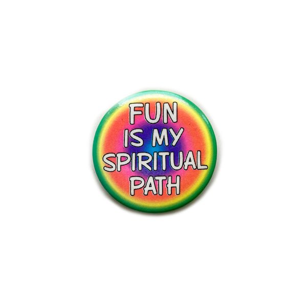 Vintage Button - Fun Is My Spiritual Path