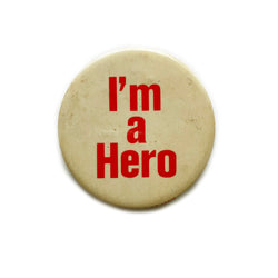 Vintage Button - I'm A Hero