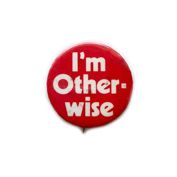 Vintage Button - I'm Otherwise