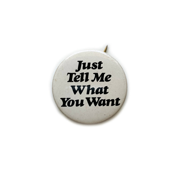 Vintage Button - Just Tell Me