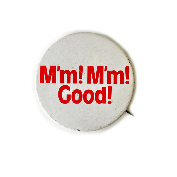 Vintage Button - M'm! M'm! Good!