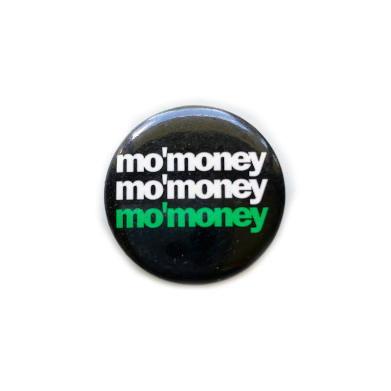 Vintage Button - Mo'Money Mo'Money Mo'Money