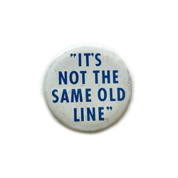 Vintage Button - Same Old Line