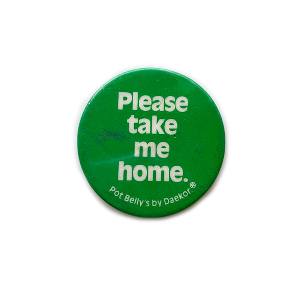 Vintage Button - Please Take Me Home