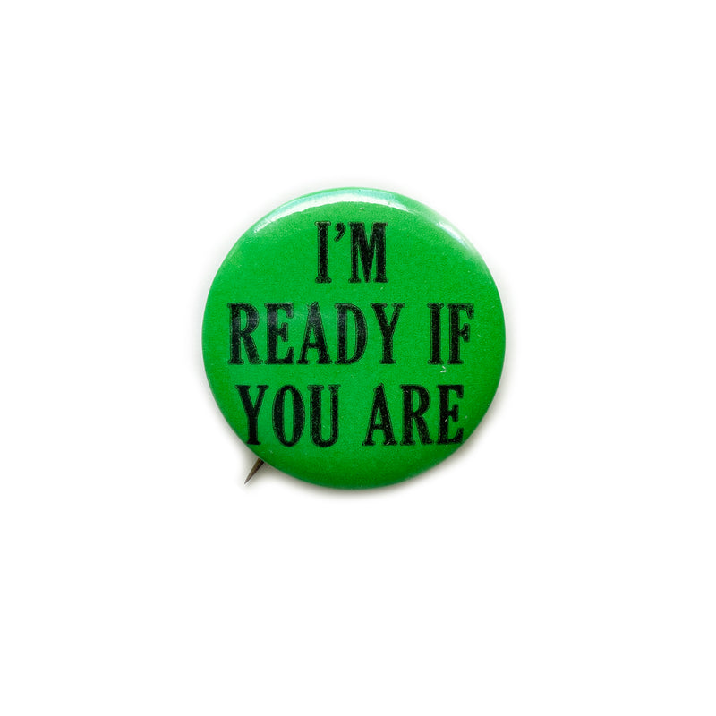 Vintage Button - I'm Ready
