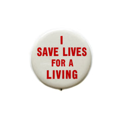 Vintage Button - I Save Lives
