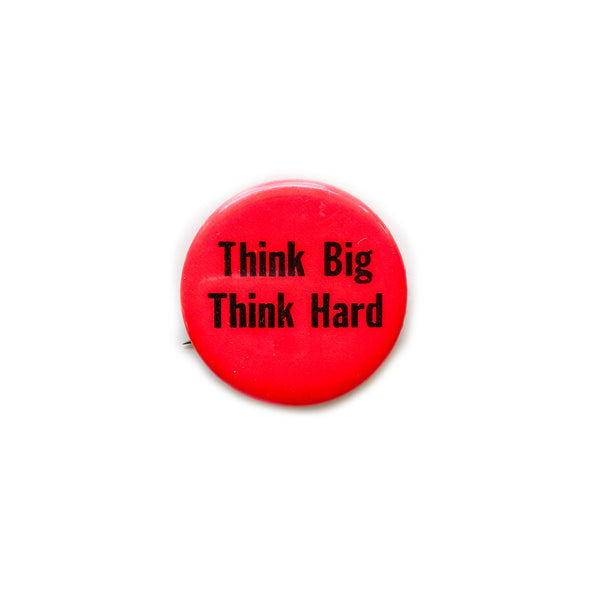 Vintage Button - Think Big, Think Hard