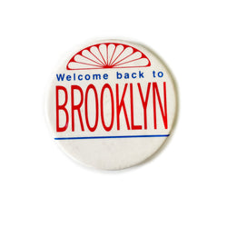 Vintage Button - Welcome Back to Brooklyn