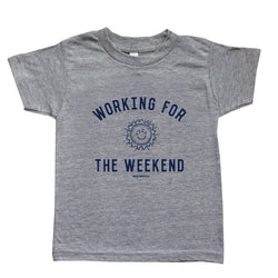 WORKING FOR THE WEEKEND TEE