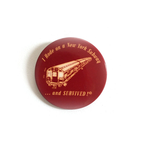 """I Rode On A New York Subway - And Survived!"" Button"
