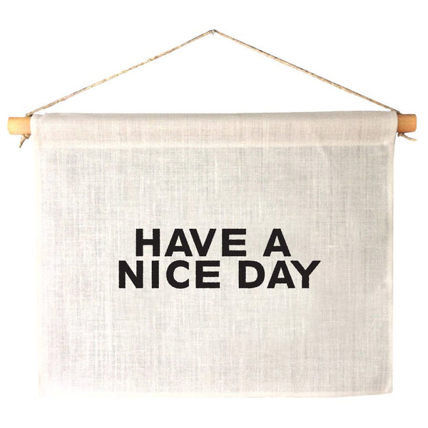 LINEN BANNER - HAVE A NICE DAY