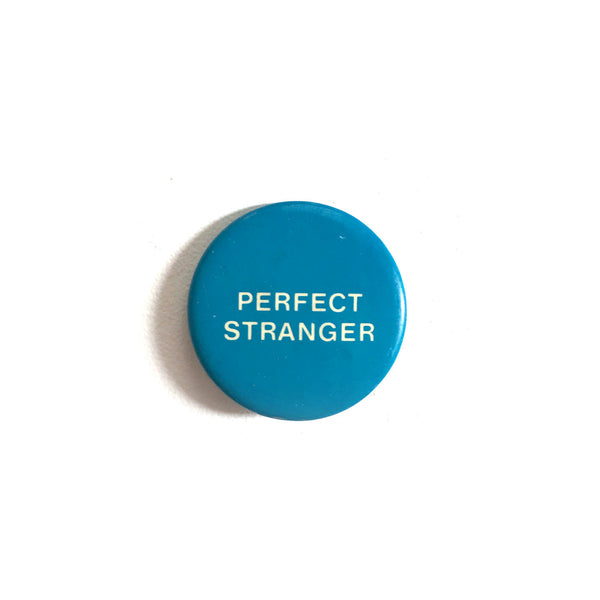 """Perfect Stranger"" Button"