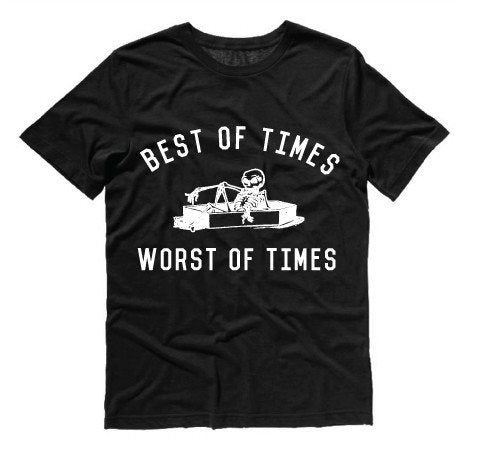 Best of Times Worst of Times Black Tee