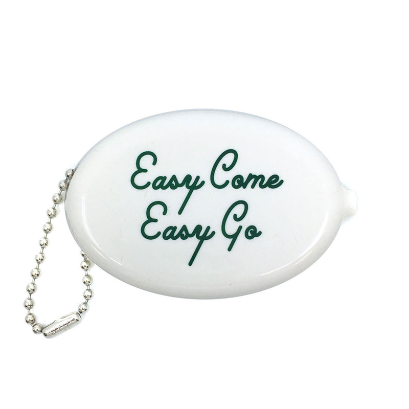Coin Pouch - Easy Come Easy Go