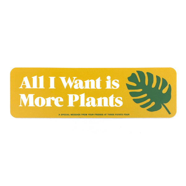 Sticker - All I Want Is More Plants