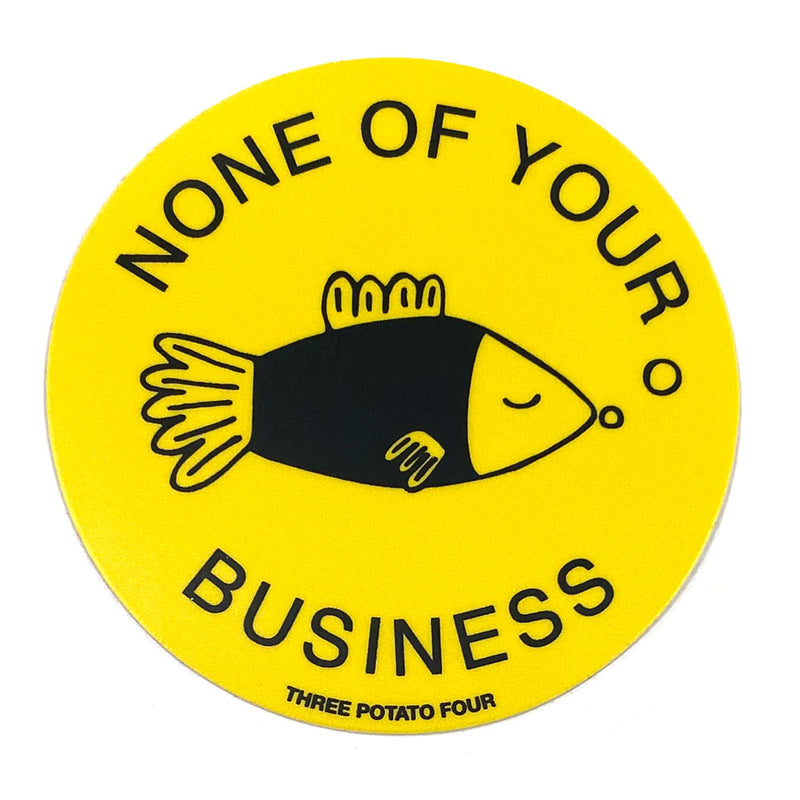 Sticker - None Of Your Business